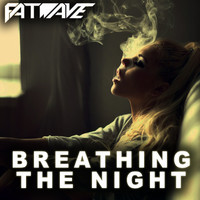 Breathing The Night (Mashup) – By Fatwave