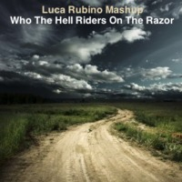 Who the Hell Riders on the Razor – (Prodigy vs The Doors vs Madison Avenue) – By Luca Rubino