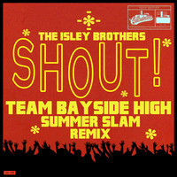 The Isley Brothers – Shout (Remix) – By Team Bayside High