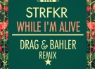 STRFKR – While I'm Alive (DRAG & BAHLER Remix)